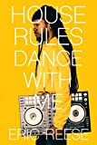 House Rules: Dance with Me (English Edition)