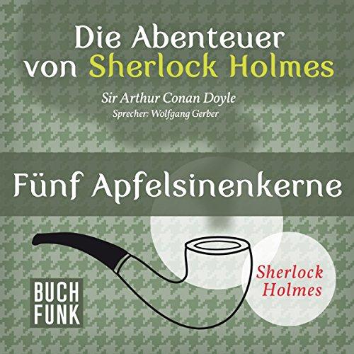 Fünf Apfelsinenkerne (Die Abenteuer von Sherlock Holmes) Titelbild