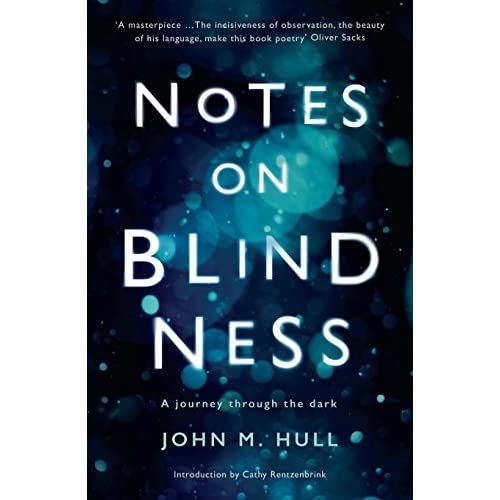 Notes on Blindness: A journey through the dark (Wellcome Collection) (English Edition)
