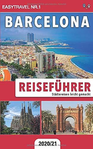 Reiseführer Barcelona: Städtereisen leicht gemacht 2020/21