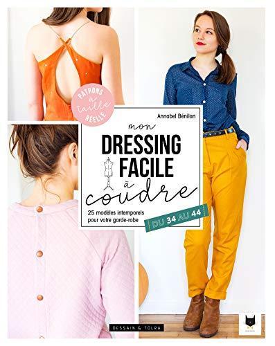 Mon dressing facile à coudre: 26 modèles intemporels pour votre garde-robe