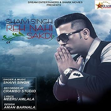 Reh Nahi Sakdi - Single