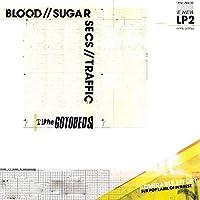 Blood // Sugar // Secs // Traf