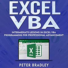 Excel VBA: Intermediate Lessons in Excel VBA Programming for Professional Advancement
