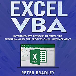 Excel VBA: Intermediate Lessons in Excel VBA Programming for Professional Advancement                   By:                                                                                                                                 Peter Bradley                               Narrated by:                                                                                                                                 Cliff Weldon                      Length: 3 hrs and 3 mins     2 ratings     Overall 5.0
