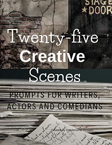 Twenty-five Creative Scenes: Prompts for Writers, Actors and Comedians