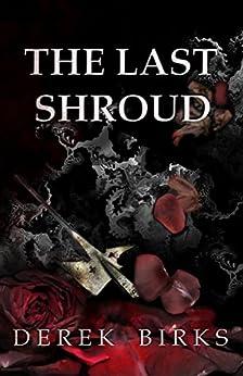The Last Shroud (Rebels & Brothers Book 4) by [Derek Birks]