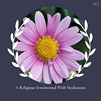 A Religious Sentimental With Meditation