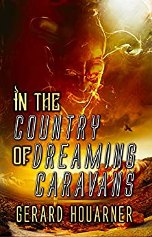 In the Country of Dreaming Caravans by [Gerard Houarner]