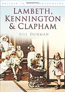 Lambeth, Kennington & Clapham: Britain in Old Photographs