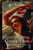 Constitutional Conservatism: Liberty, Self-Government, and Political Moderation (Hoover Institution Press Publication (Hardcover)) (Volume 634)