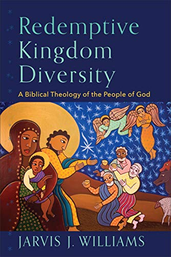 Redemptive Kingdom Diversity: A Biblical Theology of the People of God (English Edition)