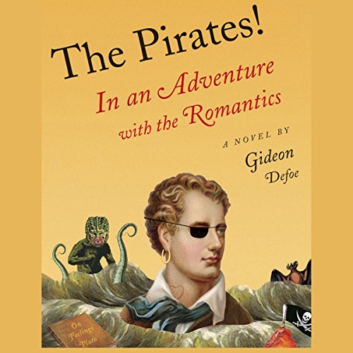 The Pirates!: In an Adventure with the Romantics audiobook cover art