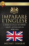 Imparare L'Inglese: Il Metodo Più Efficace Per Imparare L'Inglese, Lo Stesso Usato...