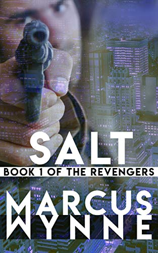 SALT: Book 1 of The Revengers by [Marcus Wynne]