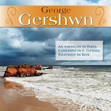 George Gershwn: An American in Paris; Concerto in F; Tiptoes; Rhapsody In Blue