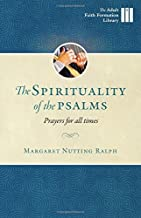 The Spirituality of the Psalms: Prayers for All Times (Adult Faith Formation Library)