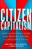 Citizen Capitalism: How a Universal Fund Can Provide Influence and Income to All