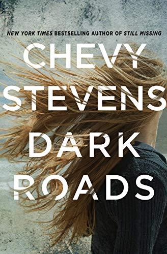 Dark Roads: A Novel by [Chevy Stevens]
