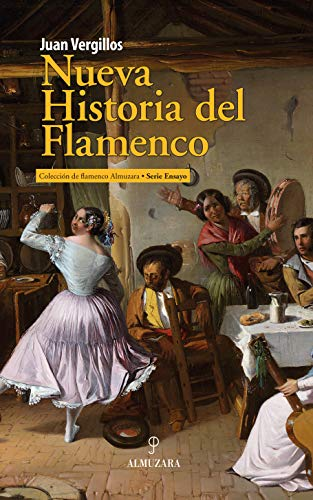Nueva Historia del Flamenco (Spanish Edition)