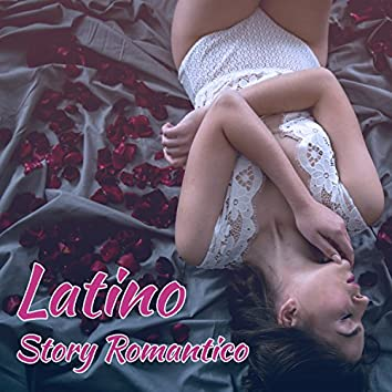 Latino Story Romantico, Night for Lovers, Spanish Relaxation, Erotic Moments