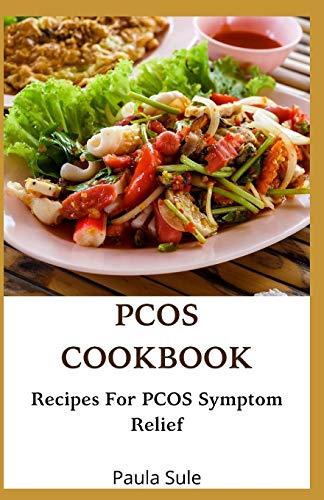 PCOS COOKBOOK: Recipes For PCOS Symptom Relief