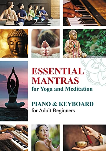 Essential Mantras for Yoga and Meditation: Piano & Keyboard for Adult Beginners