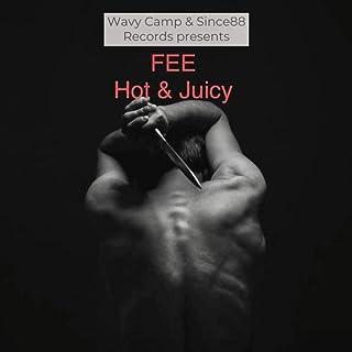 Hot & Juicy [Explicit]