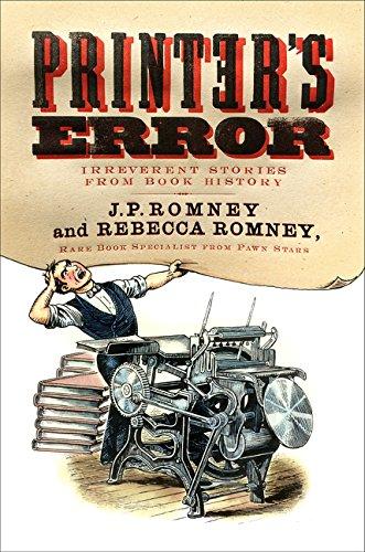 Printer's Error: Irreverent Stories from Book History