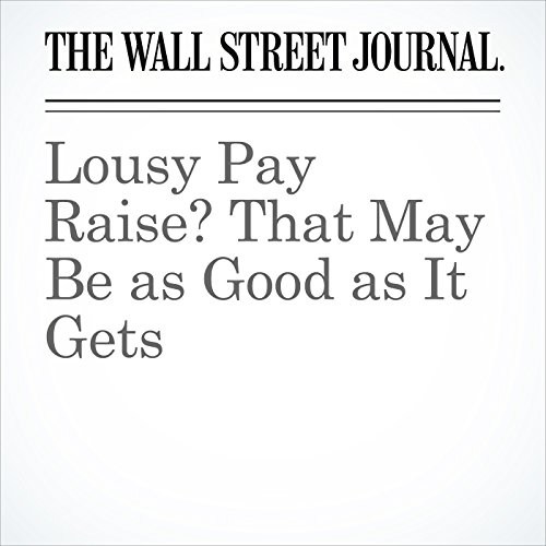 Lousy Pay Raise? That May Be as Good as It Gets copertina