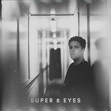 Super 8 Eyes