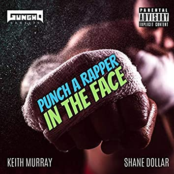 Punch a Rapper in the Face (feat. Keith Murray & Shane Dollar)