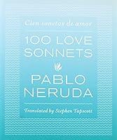 100 Love Sonnets / Cien sonetos de amor