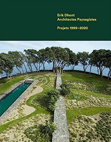 Erik Dhont Architectes Paysagistes: Projets 1999–2020 (Architektur)