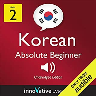 Learn Korean - Level 2: Absolute Beginner Korean, Volume 1: Lessons 1-25                   By:                                                                                                                                 Innovative Languag Learning                               Narrated by:                                                                                                                                 Keith Kim,                                                                                        Mi Sun Choi                      Length: 4 hrs and 22 mins     17 ratings     Overall 4.4