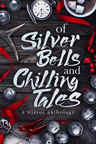 Of Silver Bells and Chilling Tales by [David Allen Voyles , Craig Crawford, Christopher Yusko, R.A. Gerritse, Clark Boyd, Stephen Oliver, Erie Matriarch, Edy Fudge, Shana Chartier]