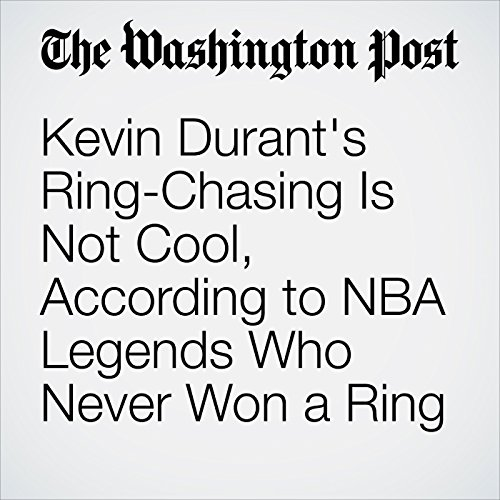 Kevin Durant's Ring-Chasing Is Not Cool, According to NBA Legends Who Never Won a Ring cover art