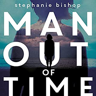 Man out of Time                   By:                                                                                                                                 Stephanie Bishop                               Narrated by:                                                                                                                                 Mark Coles Smith                      Length: 6 hrs and 47 mins     3 ratings     Overall 2.7