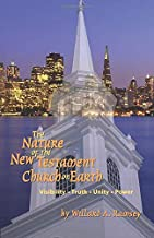 The Nature of the New Testament Church on Earth: Visibility - Truth - Unity - Power