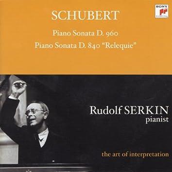 "Schubert: Piano Sonata, D. 960; Piano Sonata, D. 840 ""Relequie"" [Rudolf Serkin - The Art of Interpretation]"