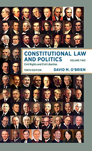 Compare Textbook Prices for Constitutional Law and Politics: Civil Rights and Civil Liberties Tenth Edition Vol. Volume 2 Tenth Edition ISBN 9780393603521 by O'Brien, David M.