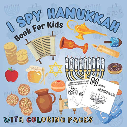 I Spy Hanukkah Book for Kids With Coloring Pages!: A Fun Educational Guessing Game for Toddlers 2-5 Year Olds Great Hanukkah Gift for Boys and Girls! (Children Coloring Books)