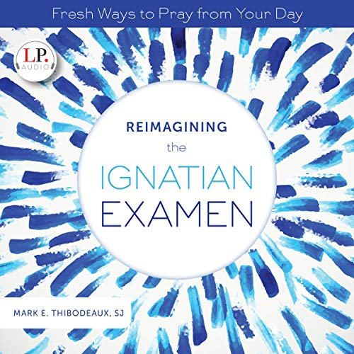 Reimagining the Ignatian Examen cover art