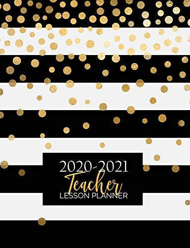 Teacher Lesson Planner: Weekly and Monthly Calendar Agenda | Academic Year August - July | Includes Quotes & Holidays | Gold Black White Striped (2020-2021)