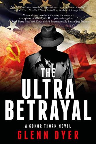 The Ultra Betrayal: A Classic World War II Spy Thriller (A Conor Thorn Novel Book 2)