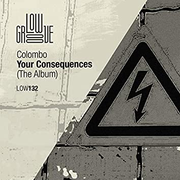 Your Consequences (The Album)