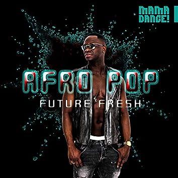 Afro Pop - Future Fresh!