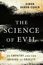 Best The Science of Evil: On Empathy and the Origins of Cruelty Review