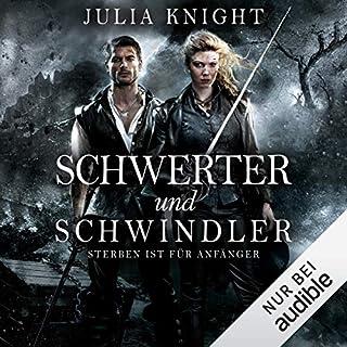 Schwerter und Schwindler - Sterben ist für Anfänger     Die Gilde der Duellanten 1              By:                                                                                                                                 Julia Knight                               Narrated by:                                                                                                                                 Tanja Fornaro                      Length: 12 hrs and 56 mins     Not rated yet     Overall 0.0
