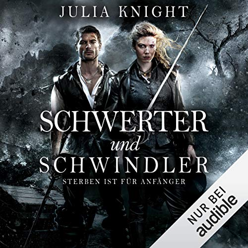 Schwerter und Schwindler - Sterben ist für Anfänger     Die Gilde der Duellanten 1              By:                                                                                                                                 Julia Knight                               Narrated by:                                                                                                                                 Tanja Fornaro                      Length: 12 hrs and 56 mins     Not rated yet     Overall 0.0
